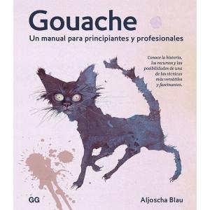 Gouache, Un manual para principiantes y profesionales